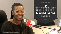 Enthusiasm - Nana aba Duncan for Our Mos