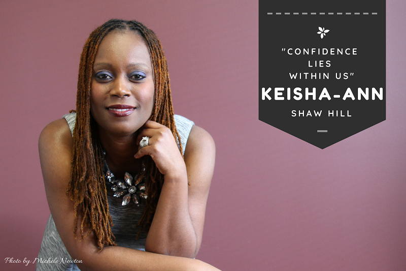 Confidence - Keisha-Ann Shaw Hill for Ou