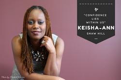Confidence - Keisha-Ann Shaw Hill for Ou