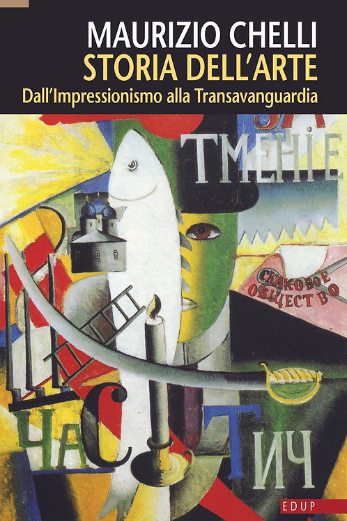 Storia dell'arte. Dall'Impressionismo alla Transavanguardia