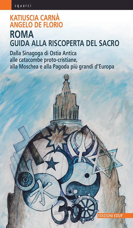 Roma: Guida alla riscoperta del sacro
