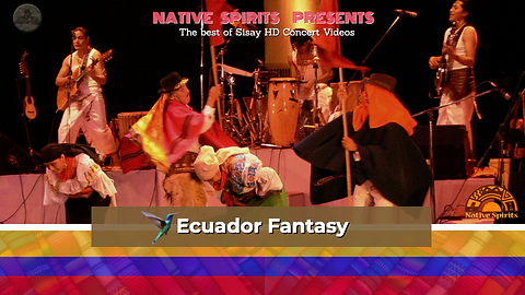 NATIVE SPIRITS PRESENTS ECUADOR FANTASY
