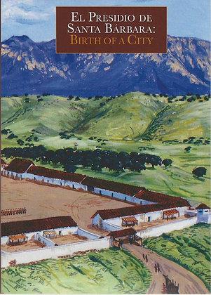 El Presidio de Santa Barbara: Birth of a City