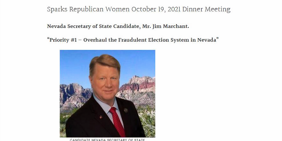 Sparks Republican Women Monthly Meeting - Jim Marchant, Candidate for NV Secretary of State