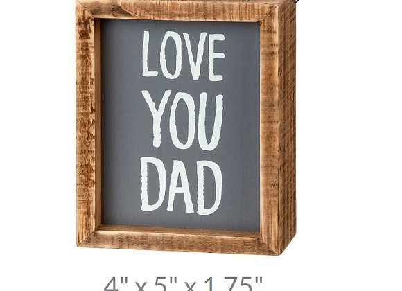 LOVE YOU DAD SITTER SIGN