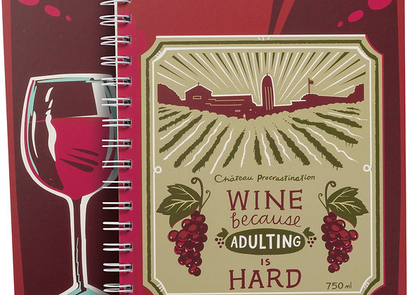 WINE BECAUSE ADULTING IS HARD NOTEBOOK