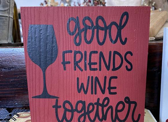 GOOD FRIENDS WINE SHELF SITTER SIGN