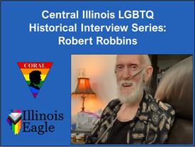 Central Illinois LGBTQ History Project: Robert Robbins Interview