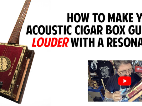 How to Make Your Acoustic Cigar Box Guitar Louder with a Resonator