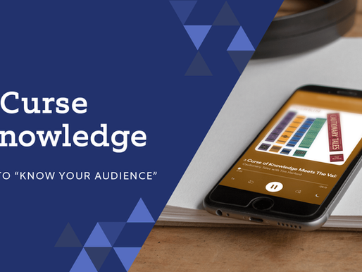 """The Curse of Knowledge: Or, how to """"know your audience"""""""