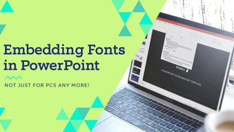 Embedding Fonts in PowerPoint: Not just for PCs any more!