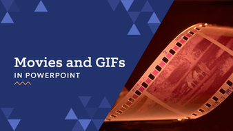 PowerPoint 101: Movies and Animated GIFs in PowerPoint