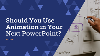 Should you use animation in your next PowerPoint?
