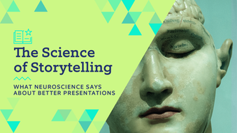 The Science of Storytelling: What Neuroscience Says About Better Presentations
