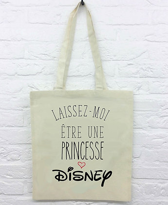 Tote Bag Laisse moi être une princesse