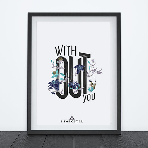 Affiche citation With out you