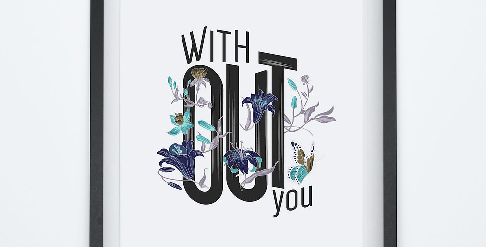 Affiche citation With out you 14