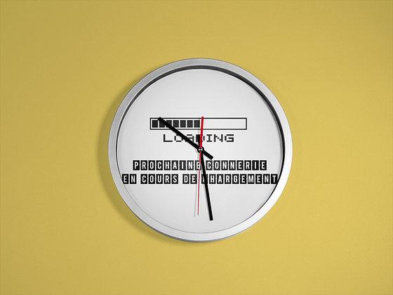 Horloge imprimé loading prochaine connerie en cours de chargement