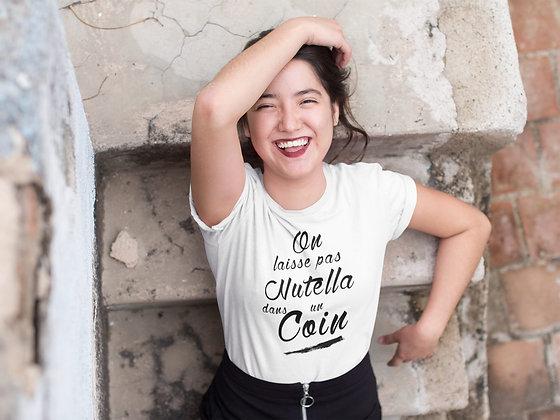 T-shirt On laisse pas le nutella Citation Badass