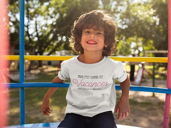 T-shirt Enfant sinon c'est quand les vacances