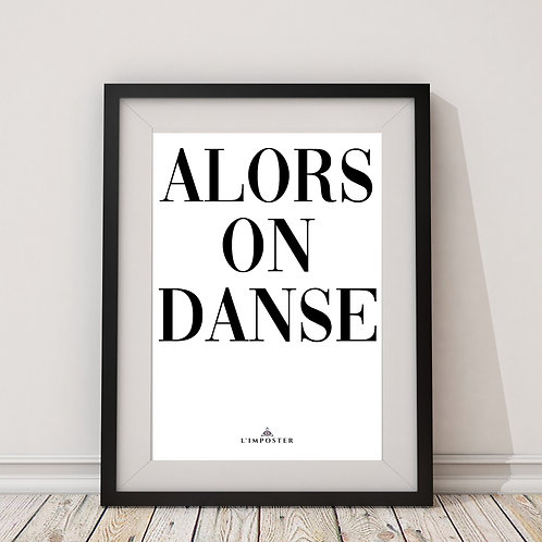 Affiche citation alors on danse