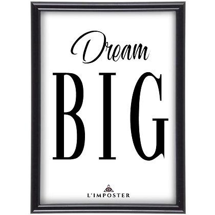 Affiche Citation Dream big 292