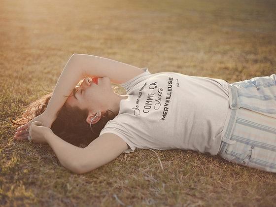 T-shirt Je me suis levée comme ça juste merveilleuse Citation Badass