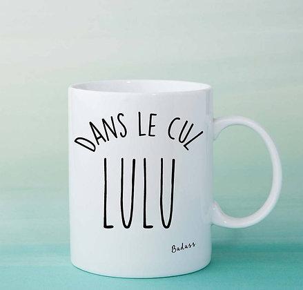 Mug Dans le cul Lulu