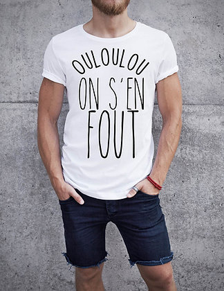 T-shirt ouloulou on s'en fout