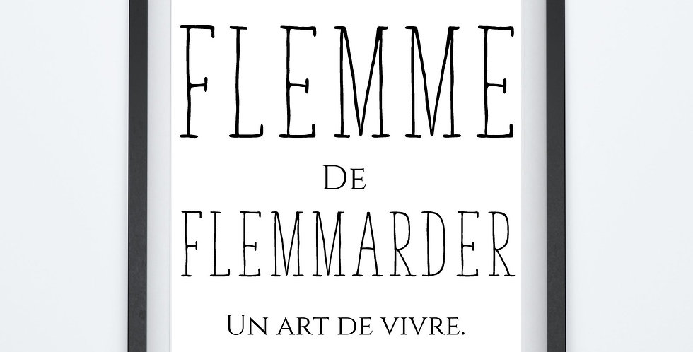 Affiche citation La flemme de Flemmarder 06