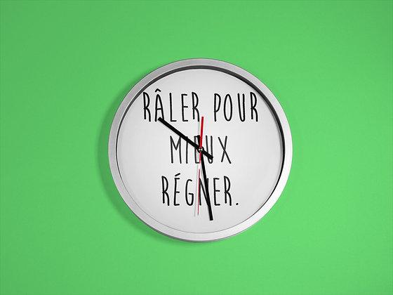 Horloge imprimé Citation Raler pour mieux regner