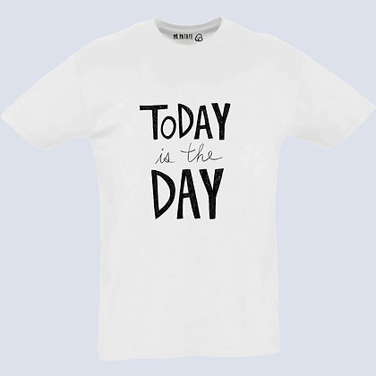 T-Shirt Unisexe Today is my day