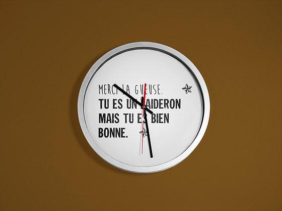 Horloge imprimé Citation Merci la gueuse les visiteurs