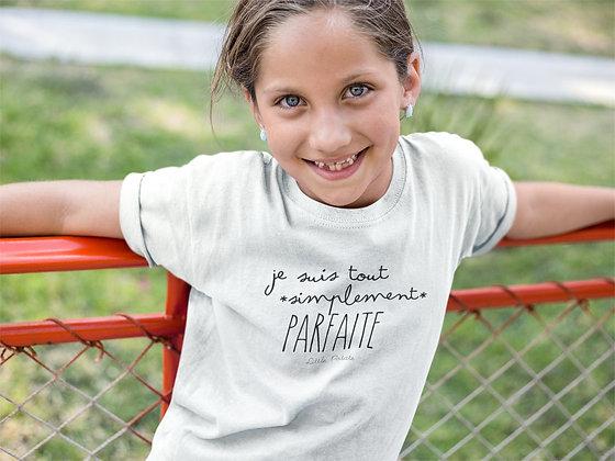 T-shirt Enfant je suis tout simplement parfaite