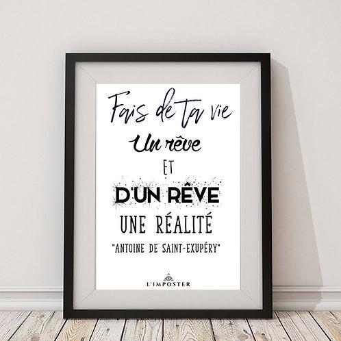 Affiche citation Fais de ta vie un rêve et d'un rêve Antoine