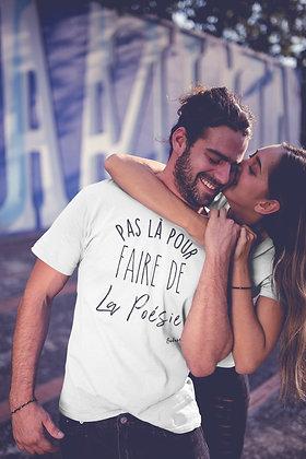 T-shirt Pas la pour faire de la poésie Citation Badass