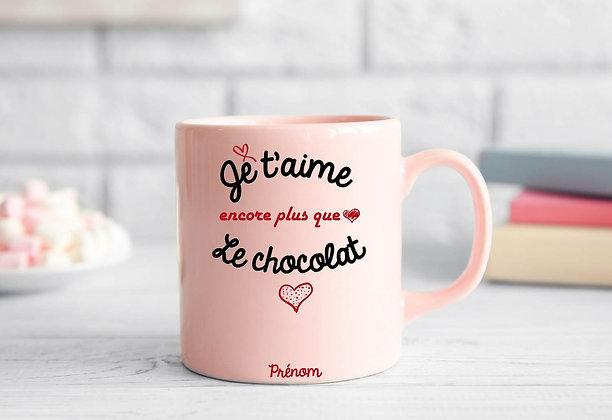 Mug Je t'aime encore plus que le chocolat