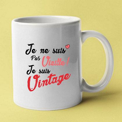 Mug je ne suis pas vieille je suis vintage