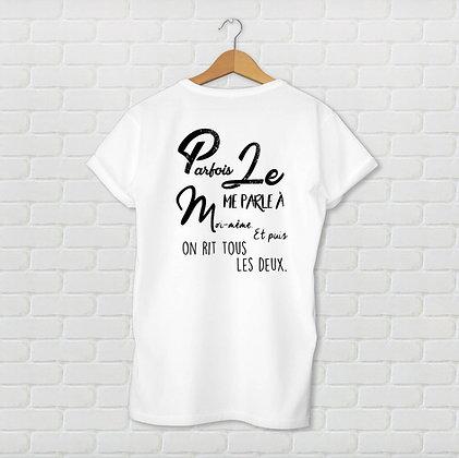 T-shirt Parfois je me parle à moi même citation