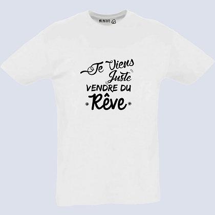 T-Shirt Unisexe je viens juste vendre du rêve
