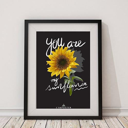 Affiche Citation you are my sunflowers