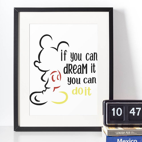 Affiche Dessin if you can dream it you can do it