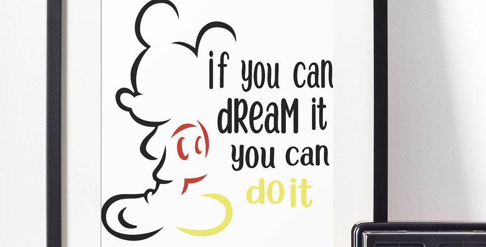 Affiche Dessin if you can dream it you can do it 501