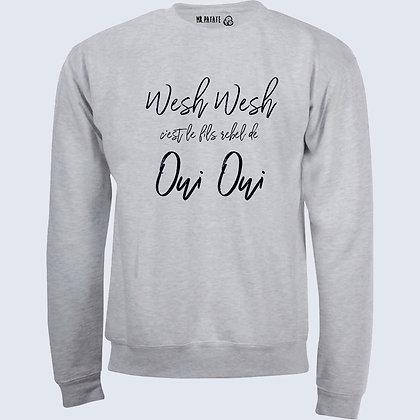 Sweat-Pull Over Wesh wesh c'est le fils rebel de oui oui