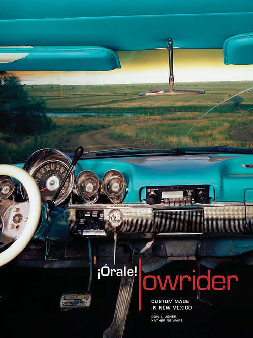 Órale! Lowrider: Custom Made in New Mexico Book