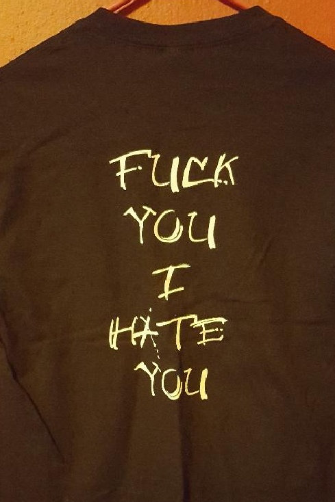 """Devour T shirt... """" Fuck you I hate you"""" on Back"""