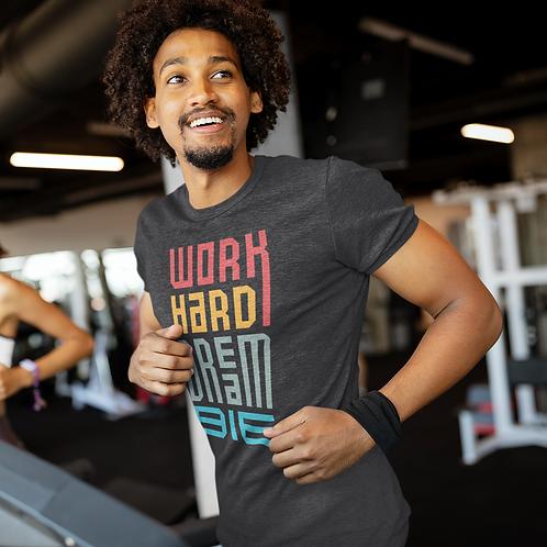 Work Hard Dream Big Active Workout Tee by Hyparocks