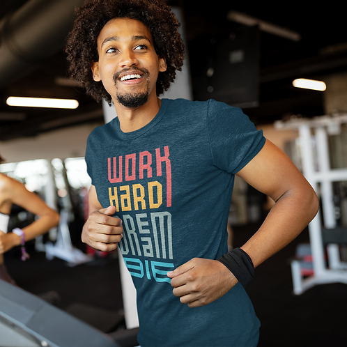 Work Hard Dream Big Active Workout Tee by Hyparocks