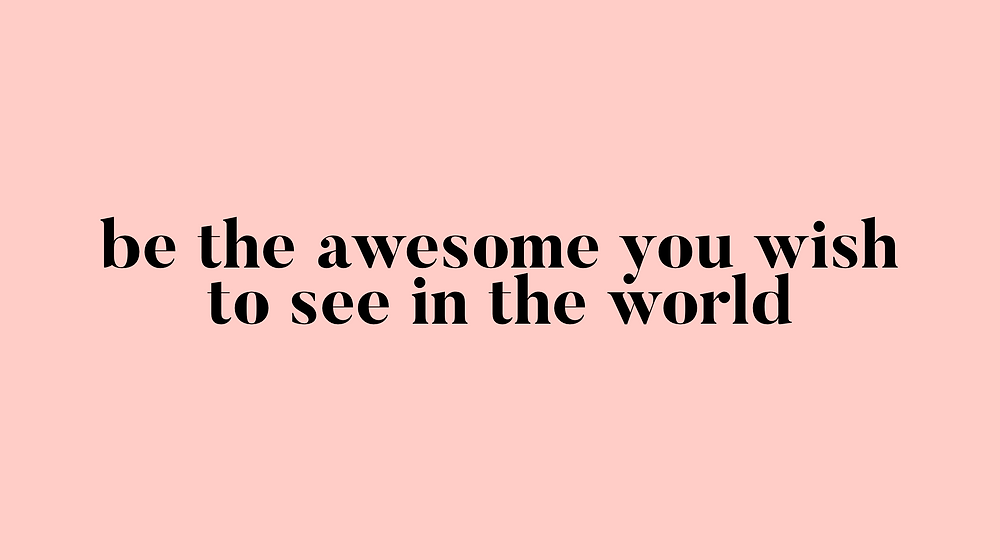 motivational quote pink be the awesome you want to see in the world