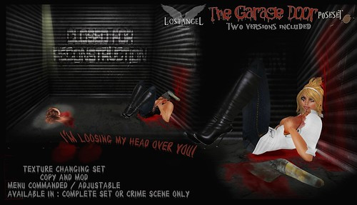 """""""I'm loosing my head over you""""! – TWO VERSIONS INCLUDED * Scene: Garage Weapon: Axe Options: Available in Complete Poseset/Crime Scene Only Texture Changer Set Permissions: All copy and Mod Available in Fatpack: YES *TWO VERSIONS INCLUDED : One Low prim, and one…spookiest…high prims! Get ready to lose your head over it!!"""
